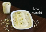 Soft and Spongy Bread Rasmalai Recipe